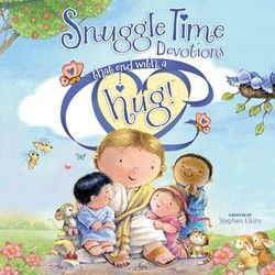 Snuggle Time Devotions That End with a Hug! by Stephen Elkins