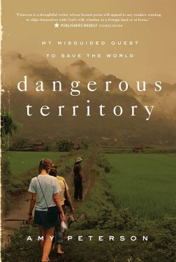 Dangerous Territory - My Misguided Quest to Save the World