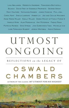 Utmost Ongoing (paperback) Reflections on the Legacy of Oswald Chambers