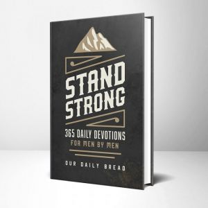 Stand Strong (hardcover) 365 Daily Devotions For Men By Men